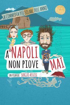Locandina A Napoli non piove mai