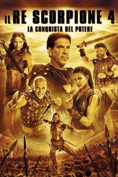 Locandina Il re scorpione 4 - La conquista del potere