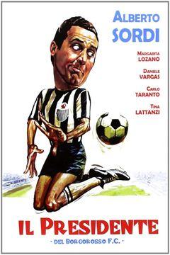 Locandina Il Presidente Del Borgorosso Football Club