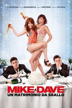 Locandina Mike & Dave: Un matrimonio da sballo