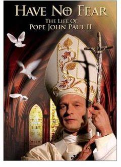 Non abbiate paura - la vita di Giovanni Paolo II