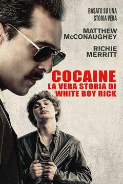 Locandina Cocaine - La vera storia di White Boy Rick