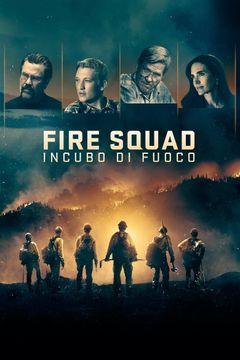 Locandina Fire Squad - Incubo di fuoco