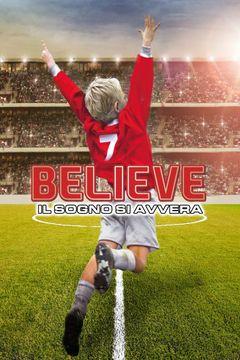 Locandina Believe - Il sogno si avvera