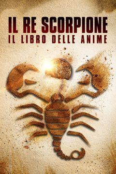Locandina Il Re Scorpione - Il libro delle Anime