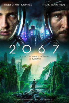 Locandina 2067 - Battaglia per il futuro