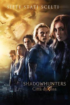 Locandina Shadowhunters - Città Di Ossa