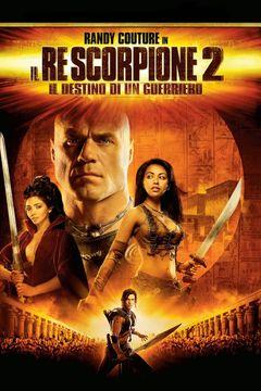 Locandina Il Re Scorpione 2 - Il Destino Di Un Guerriero