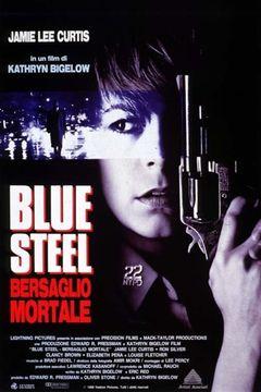 Blue Steel - Bersaglio Mortale