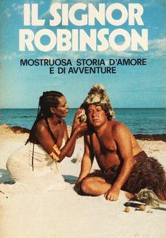 Locandina Il Signor Robinson, Mostruosa Storia D'amore E D'avventure