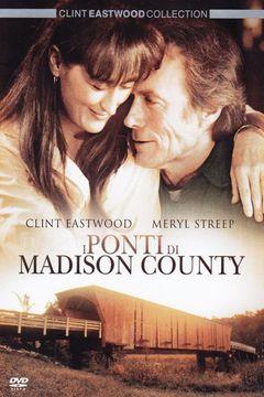 I Ponti Di Madison County Cast E Trama Film Super Guida Tv