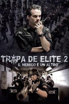 Locandina Tropa De Elite 2 - Il Nemico Ora È Un Altro
