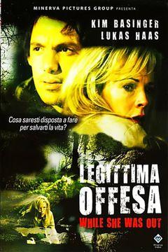 Locandina Legittima Offesa - While She Was Out