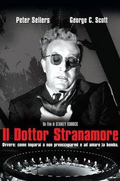 Il dottor Stranamore - Ovvero: come ho imparato a non preoccuparmi e ad amare la bomba