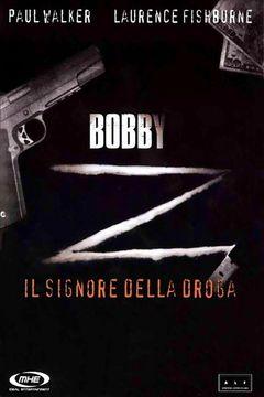 Bobby Z, Il Signore Della Droga
