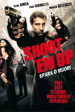 Shoot'Em Up - Spara o muori