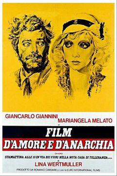 Locandina Film d'amore e d'anarchia, ovvero'stamattina alle 10 in via dei Fiori nella nota casa di tolleranza...'