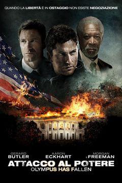 Locandina Attacco Al Potere - Olympus Has Fallen